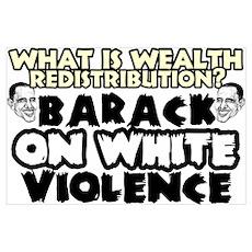 """Barack On White Violence"" Poster"