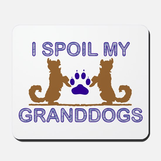 I Spoil My GrandDogs Mousepad