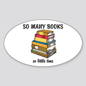 So Many Books, So Little Time Sticker (Oval)