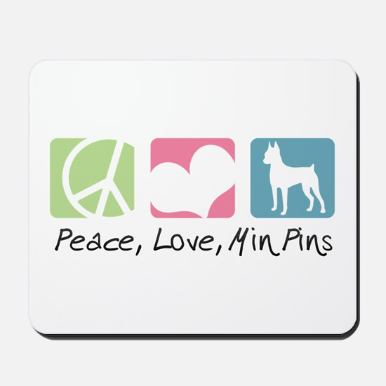 Peace, Love, Min Pins Mousepad
