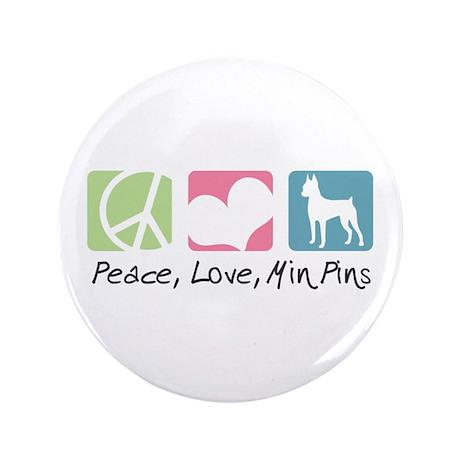 """Peace, Love, Min Pins 3.5"""" Button"""