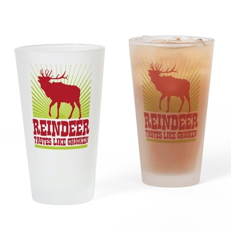 Reindeer Tastes Like Chicken Drinking Glass