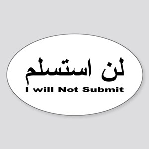 I WIll Not Submit (1) Sticker (Oval)