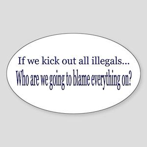 No Blame Illegals? Oval Sticker