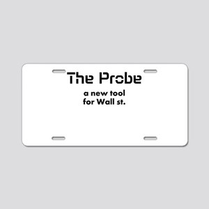 the probe a new tool for wall Aluminum License Pla