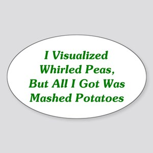 I Visualized Whirled Peas Sticker (Oval)