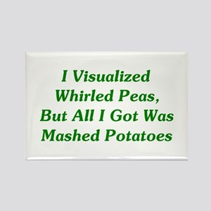 I Visualized Whirled Peas Rectangle Magnet