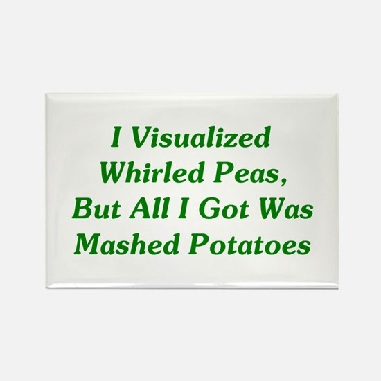 I Visualized Whirled Peas Rectangle Magnet