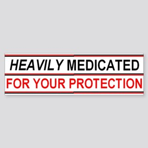 HEAVILY MEDICATED FOR YOUR PROTECTION Sticker (Bum