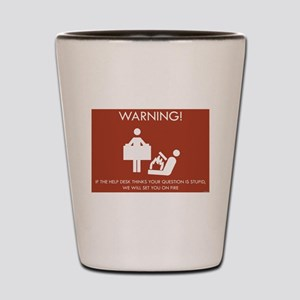 Warning Help Desk Shot Glass