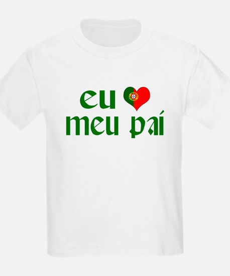 I love my Dad (Portuguese) T-Shirt