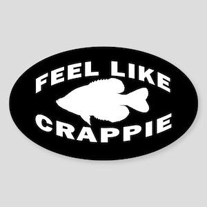 FEEL LIKE CRAPPIE Sticker (Oval)