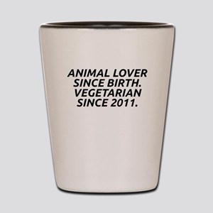 Vegetarian since 2011 Shot Glass