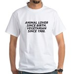 Vegetarian since 1988 White T-Shirt