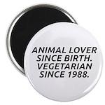 Vegetarian since 1988 Magnet