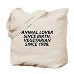 Vegetarian since 1988 Tote Bag