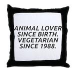 Vegetarian since 1988 Throw Pillow