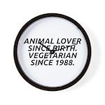 Vegetarian since 1988 Wall Clock