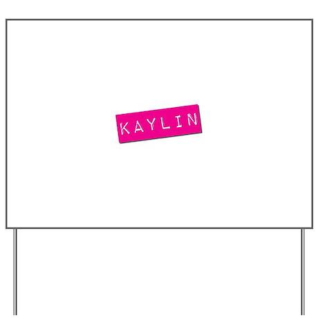 Kaylin Punchtape Yard Sign