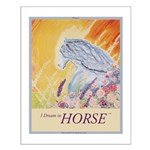 """I Dream in Horse"" Small Poster"