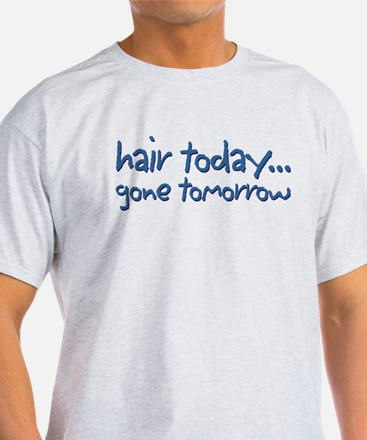 Hair today... T-Shirt