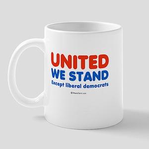 United we stand, except liberals -  Mug