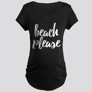 Beach Please Maternity T-Shirt