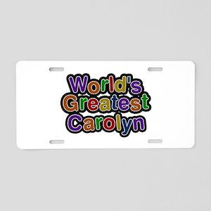 World's Greatest Carolyn Aluminum License Plate