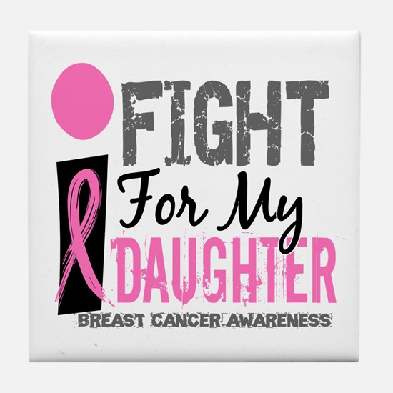 Fight For My Breast Cancer Tile Coaster