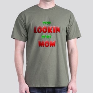 Stop Lookin' At My Mom! Dark T-Shirt