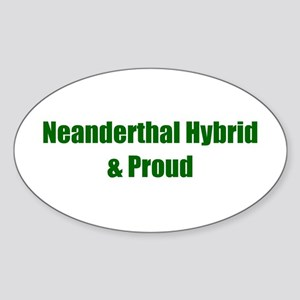 Neanderthal Hybrid & Proud Oval Sticker