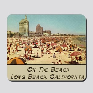 On The Beach Long Beach Mousepad