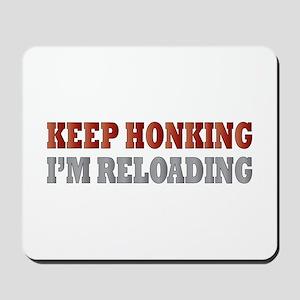 Keep Honking Mousepad
