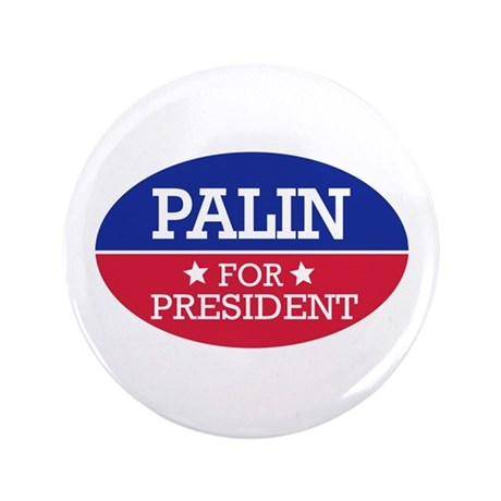 "Palin for President 3.5"" Button"