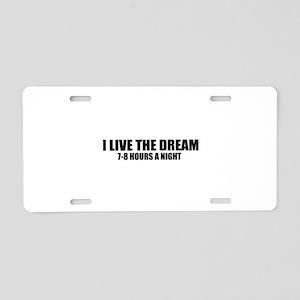 I live the dream Aluminum License Plate