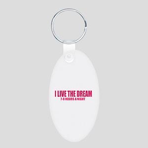 I live the dream Aluminum Oval Keychain