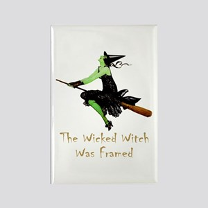 The Wicked Witch Was Framed Rectangle Magnet
