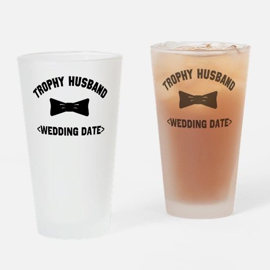Trophy Husband (Your Wedding Date) Drinking Glass
