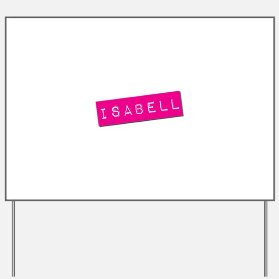 Isabell Punchtape Yard Sign