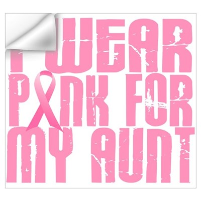 I Wear Pink For My Aunt 16 Wall Decal