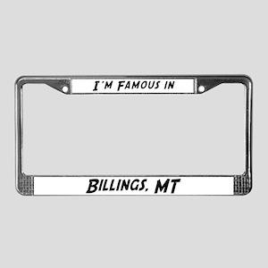 Famous in Billings License Plate Frame