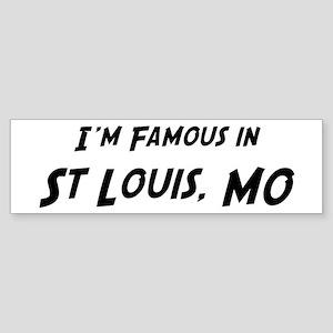 Famous in St. Louis Bumper Sticker