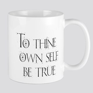 To Thine Own Self. Be True Mugs