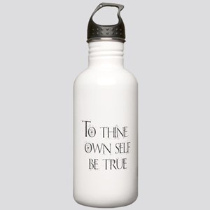 To Thine Own Self. Be Stainless Water Bottle 1.0L