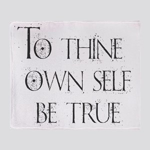To Thine Own Self. Be True Throw Blanket