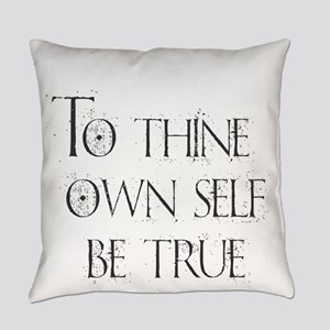 To Thine Own Self. Be True Everyday Pillow