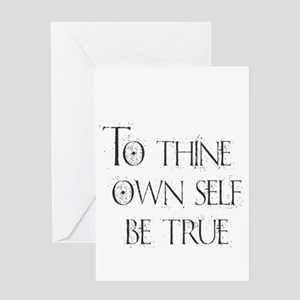 To Thine Own Self. Be True Greeting Cards