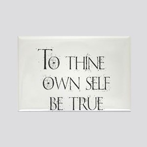 To Thine Own Self. Be True Magnets
