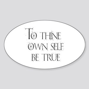 To Thine Own Self. Be True Sticker
