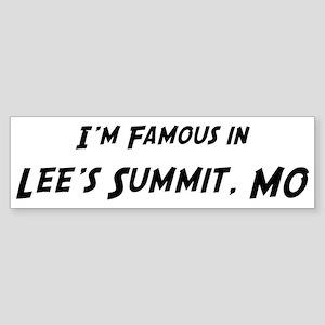 Famous in Lee's Summit Bumper Sticker